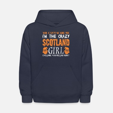 Scotland You Cant Scare Me Crazy Scotland Girl Halloween - Kids' Hoodie