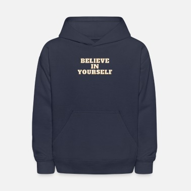 Believe in Yourself - Kids' Hoodie