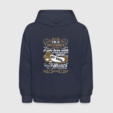 Im A December Woman I Was Born With My Heart - Kids' Hoodie
