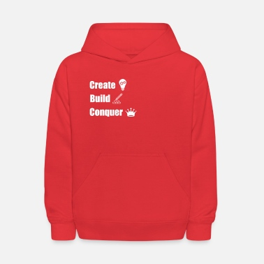 Create Build Conquer - Kids' Hoodie
