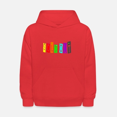 Sold sold out - Kids' Hoodie