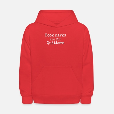 Bookmarks Are For Quitters Gift TShirt Book Lovers - Kids' Hoodie