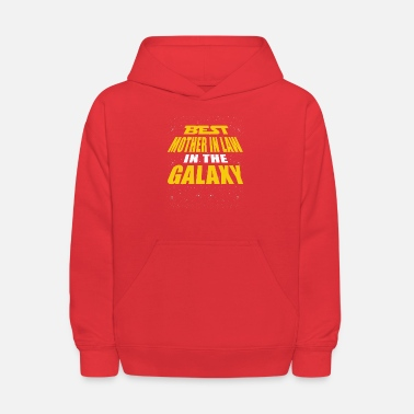 Mother Best Mother In Law In The Galaxy - Kids' Hoodie
