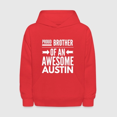 Proud brother of an awesome Austin - Kids' Hoodie