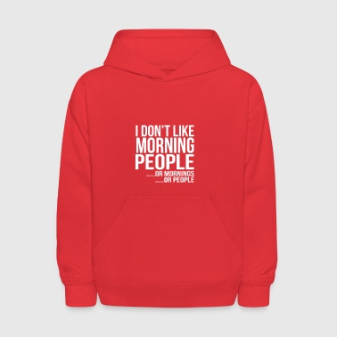 Mornings gift for Sarcastic People - Kids' Hoodie