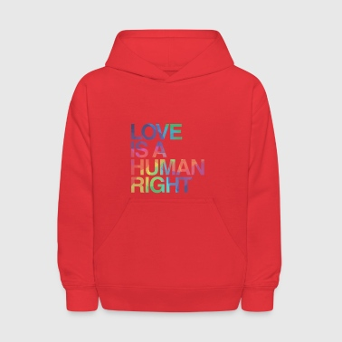 Love is Human Right LGBT Gay Pride - Kids' Hoodie