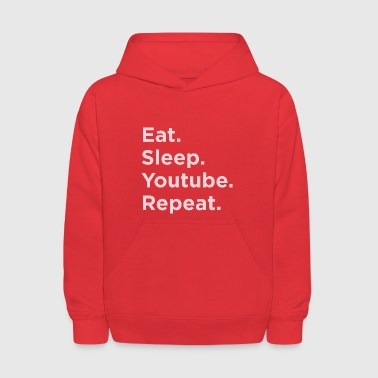 Eat sleep youtube Repeat - Kids' Hoodie