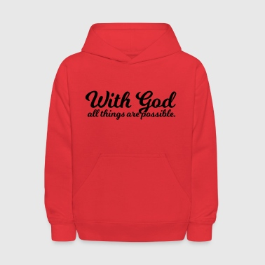 With God All Things Are Possible - Kids' Hoodie