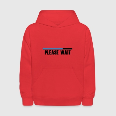 Please wait! - Kids' Hoodie