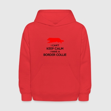 Can t Keep Calm Border Collie - Kids' Hoodie