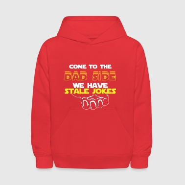 Come To The Dad Side We Have Stale Jokes Gift - Kids' Hoodie