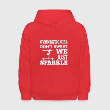 Gymnastic Girl Don't Sweet, We Just Sparkle - Kids' Hoodie