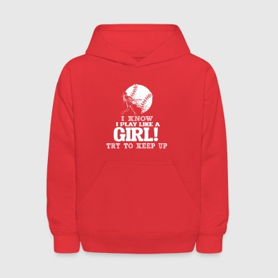 I Know I Play Softball Like A Girl Try To Keep Up. - Kids' Hoodie