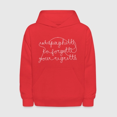 eat spaghetti to forgetti your regretti - Kids' Hoodie