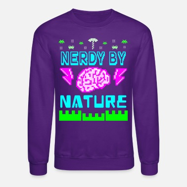 Nerdy by Nature | Geeky Sweater - Crewneck Sweatshirt