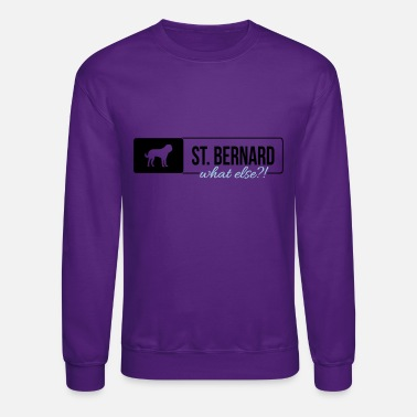 St. Bernard St Bernard what else - Crewneck Sweatshirt