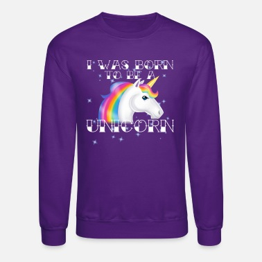 Born In Born to Be - Unisex Crewneck Sweatshirt