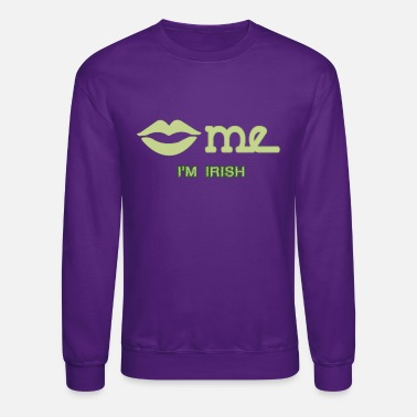 Kiss Me Im Irish KISS ME IM IRISH - Unisex Crewneck Sweatshirt