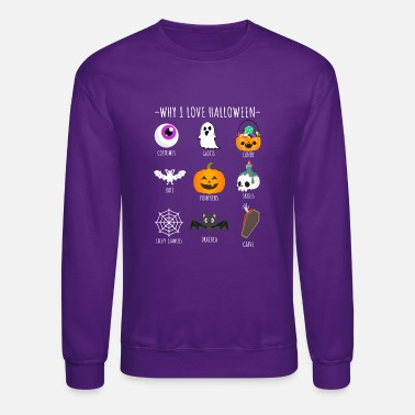 Why i love halloween Tshirt Design - Unisex Crewneck Sweatshirt