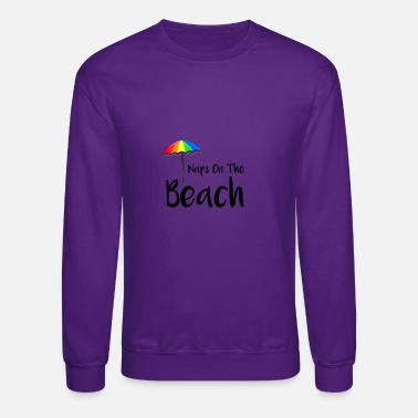 Beach Beach Naps on the Beach Napping on the Beach - Unisex Crewneck Sweatshirt
