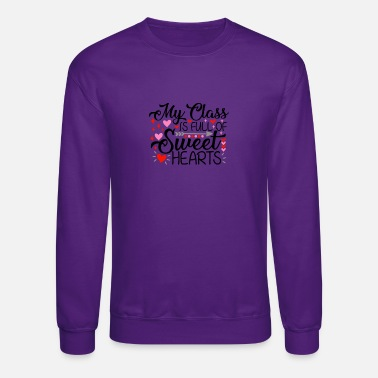 My Teacher Valentines Day My Class is Full of Sweet - Unisex Crewneck Sweatshirt