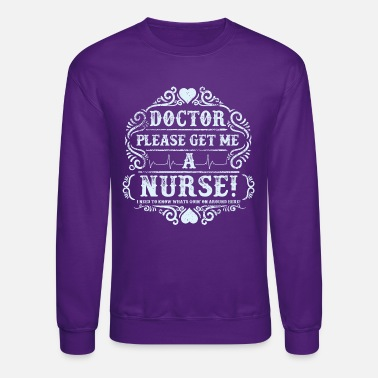 Nurse Please - Crewneck Sweatshirt
