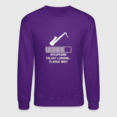 Saxophone Talent Loading - Crewneck Sweatshirt