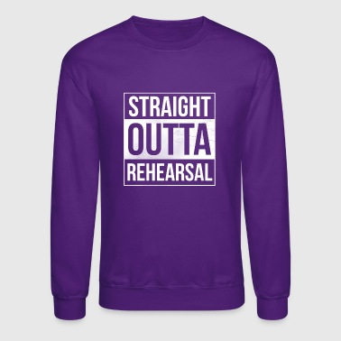 Musical Straight Outta Rehearsal Theatre - Crewneck Sweatshirt