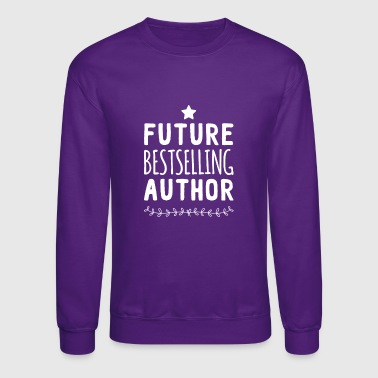 Best Selling Future best selling author - Crewneck Sweatshirt