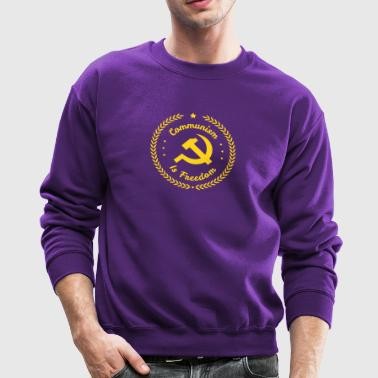 Communism is Freedom - Crewneck Sweatshirt