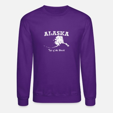 Alaska Alaska On Top Of The World - Crewneck Sweatshirt