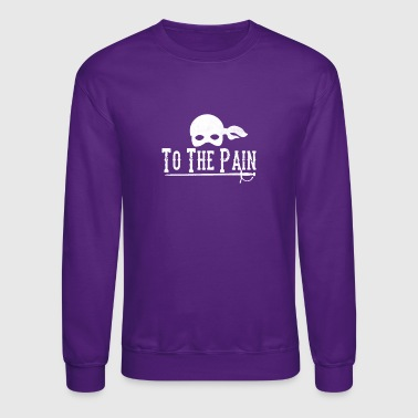 Pain To The Pain - Crewneck Sweatshirt