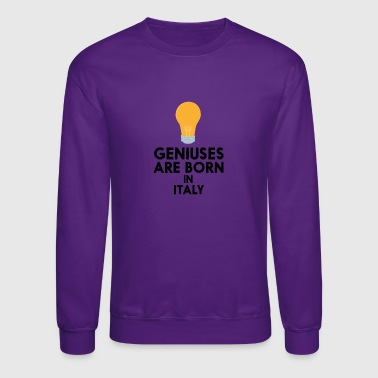 Little Italy Geniuses are born in ITALY Syt0g - Crewneck Sweatshirt