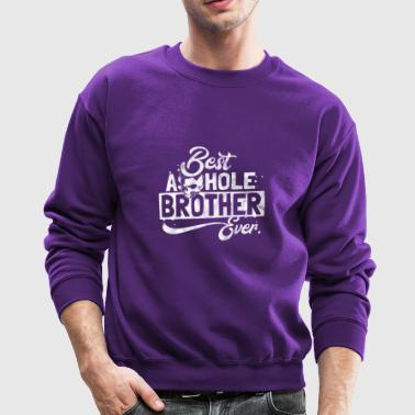 Gift for best asshole brother - Crewneck Sweatshirt
