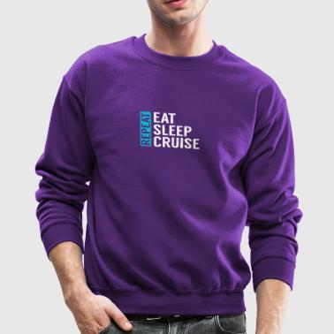 Eat Sleep Cruise Repeat Funny Vacation Crusing - Crewneck Sweatshirt