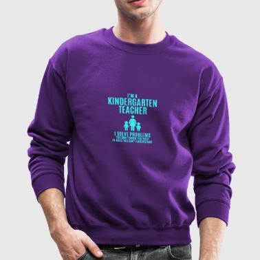I m a Kindergarten Teacher - Crewneck Sweatshirt