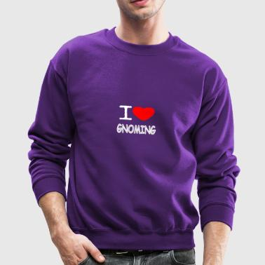 I LOVE GNOMING - Crewneck Sweatshirt