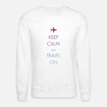 Keep Calm Keep calm and travel on - Crewneck Sweatshirt