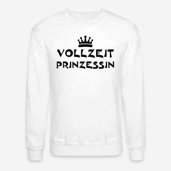Love Hoodies & Sweatshirts - Full time princess - Unisex Crewneck Sweatshirt white
