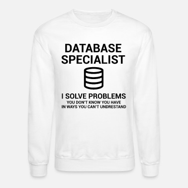 Computer Architect Database Architect - Unisex Crewneck Sweatshirt