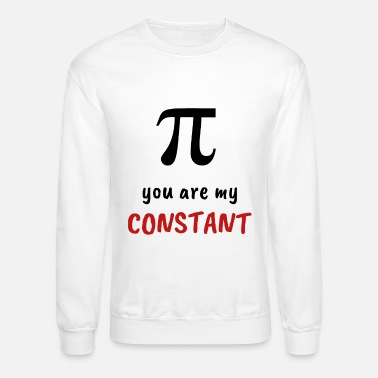 Gift for math lover - You are my constant - Unisex Crewneck Sweatshirt