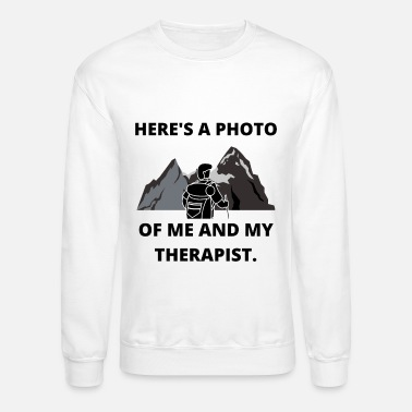 Weekend HIKING PHOTO ME AND THERAPIST FUN QUOTE GIFT IDEA - Unisex Crewneck Sweatshirt