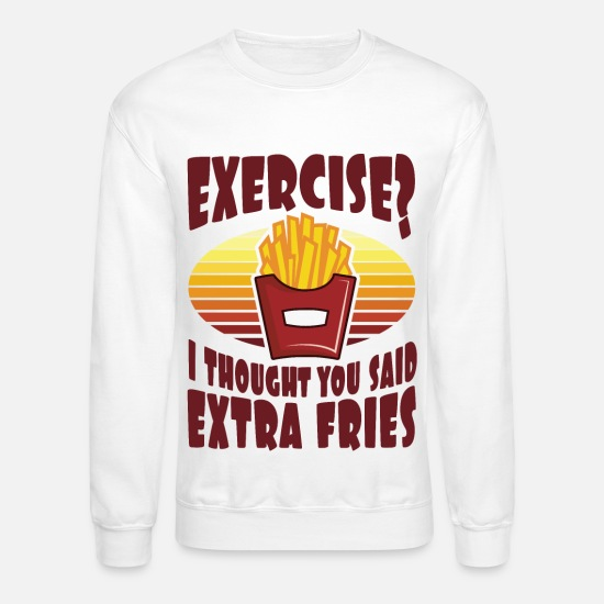 Quote Hoodies & Sweatshirts - Exercise? - Unisex Crewneck Sweatshirt white