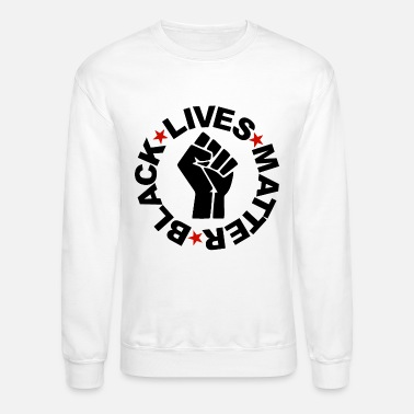 Raised Fist Black Lives Matter - BLM Hand - Unisex Crewneck Sweatshirt