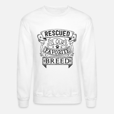 Our Favourites Rescued is our Favourite Breed - Unisex Crewneck Sweatshirt