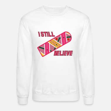 Future I Still Believe - Unisex Crewneck Sweatshirt