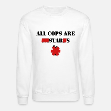 Provocation ALL COPS ARE STARS - Unisex Crewneck Sweatshirt