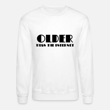 Internet Older than the internet - Unisex Crewneck Sweatshirt