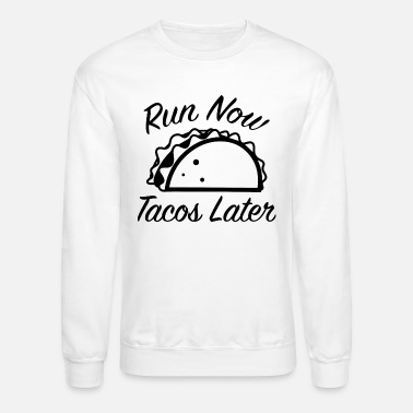 5627994d6f Run Now Tacos Later Men's T-Shirt | Spreadshirt