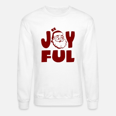 Joyful Be Joyful - Unisex Crewneck Sweatshirt